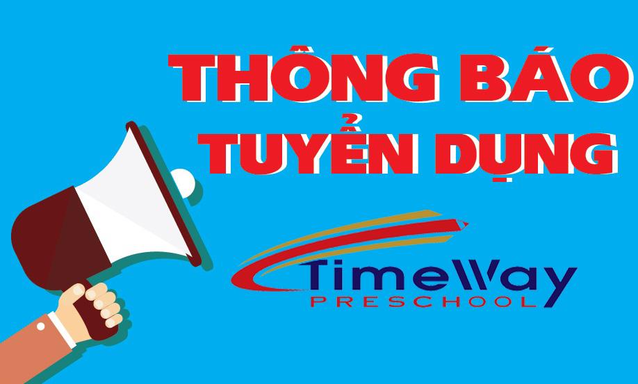 Thông báo lịch tuyển dụng nhân sự làm việc tại trường mầm non TimeWay